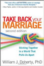 Take Back Your Marriage by William J. Doherty